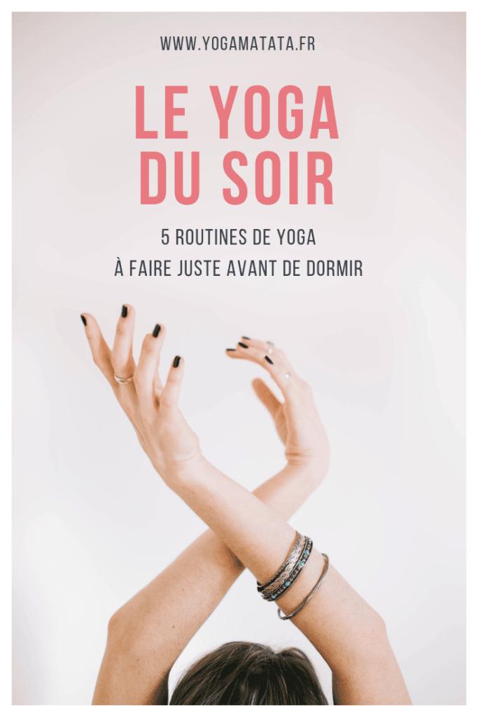 5 routines de yoga du soir en vidéo et en français, à pratiquer sur son tapis de yoga ou sur son lit pour bien dormir ! Namasté <3