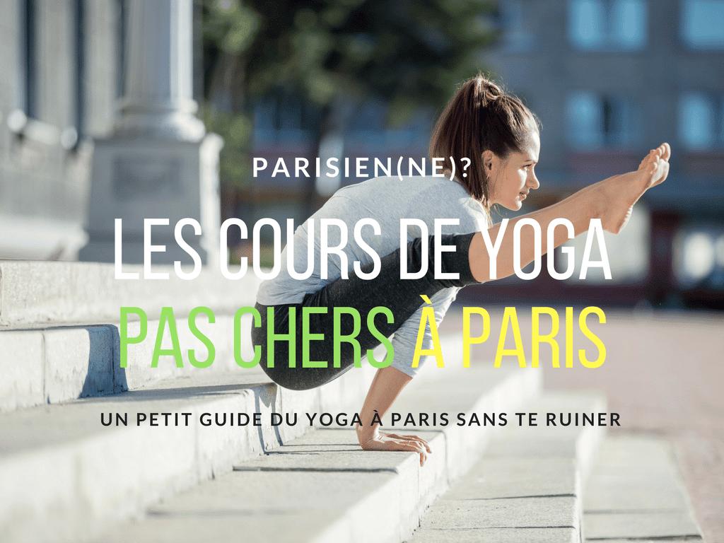 Les cours de yoga pas chers et gratuits à Paris, pour les yogi et yogini aux petits budgets !
