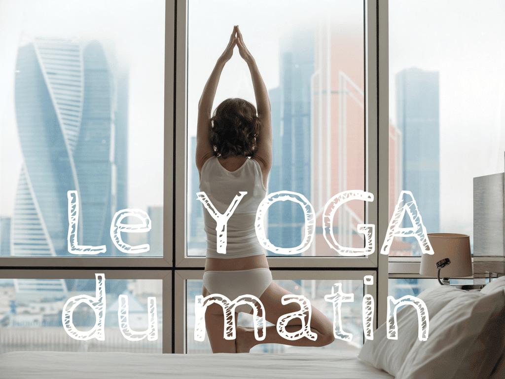 Le yoga du matin : pour une pratique en douceur au réveil ! Postures, enchainements d'asana et de respiration pour se réveiller.
