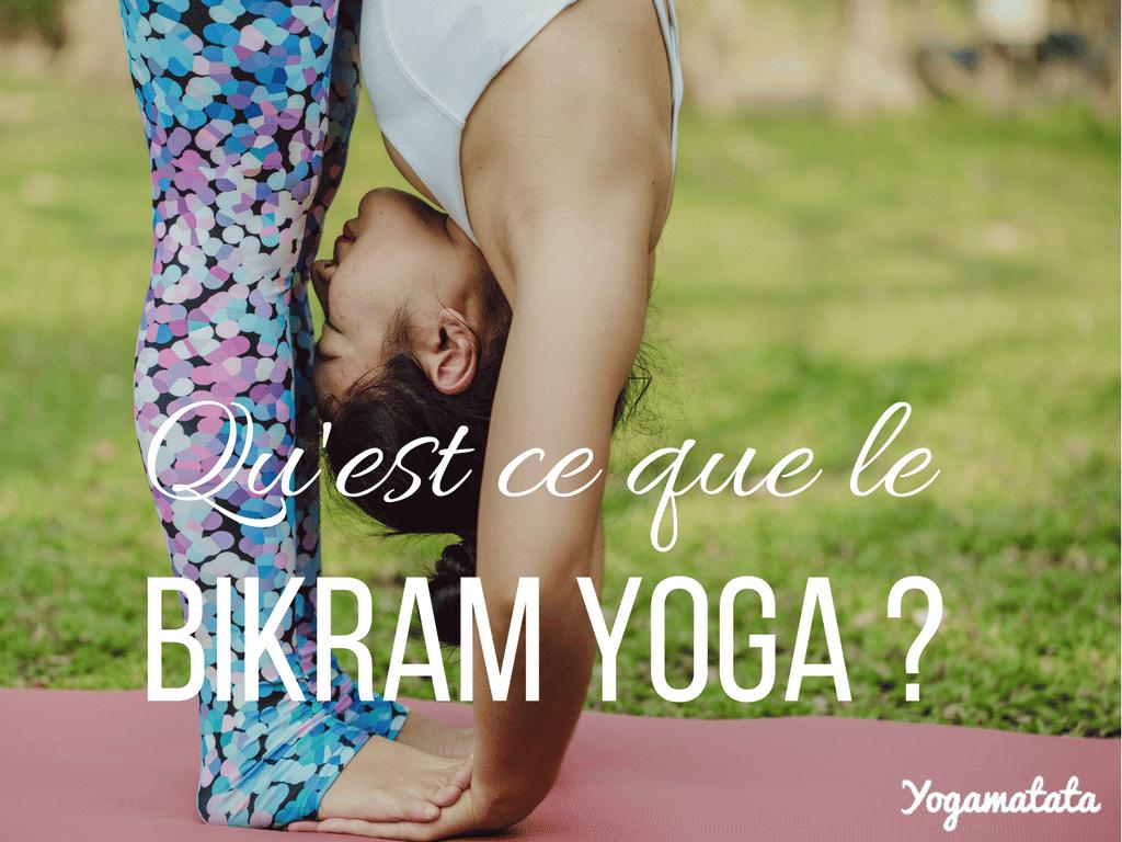 Qu'est ce que le bikram yoga ?