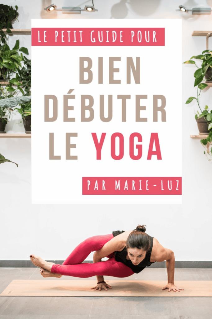 Comment bien débuter le yoga ? Voici un guide d'astuces et conseils pour les débutants en yoga !