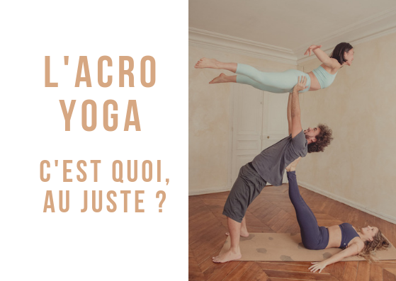 L'acroyoga, c'est quoi ? Petit guide pour débutants ou curieux de nouveaux styles de yoga ! #acroyoga #yoga #yogamatata