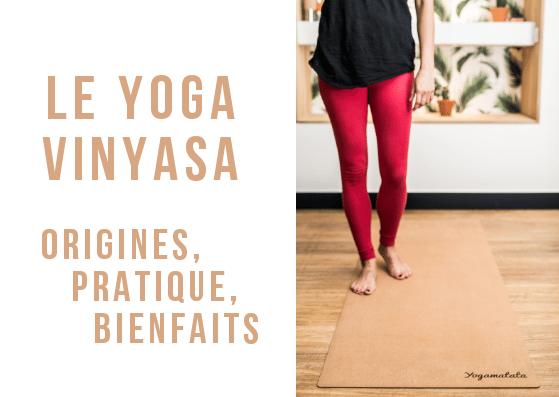 Découvrez le yoga Vinyasa, une variété populaire de yoga dynamique ! Marie-Luz, professeur de yoga en formation, vous présente son histoire et ses bienfaits. Un petit guide du yoga vinyasa pour les débutants ou les plus confirmés !