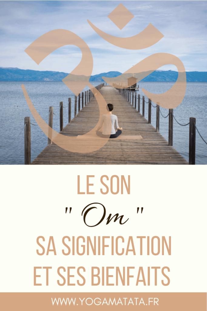 Le son Om au yoga : découvrons ensemble son histoire, sa signification et ses bienfaits ! #yoga #om #méditation #zen