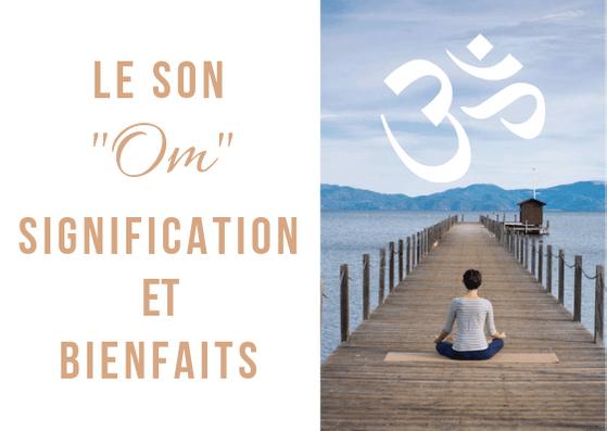 Le son Om au yoga : découvrons ensemble son histoire, sa signification et ses bienfaits ! #yoga #om #méditation #zen #