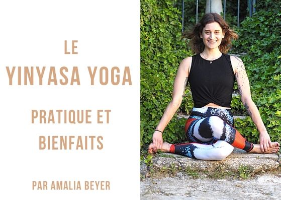 Qu'est-ce que le yinyasa yoga ? Amalia Bayer, cours de Yinyasa Yoga