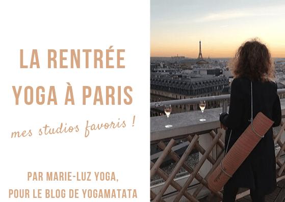 les studios de yoga à paris - la rentrée yoga ! Où faire du yoga à Paris ? Mes meilleurs studios pour débuter le yoga à Paris !